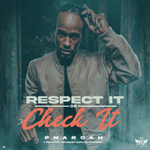 Respect It or Check It de Pharoah