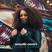Acoustic Covers by Talisha Karrer