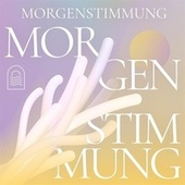 Morgenstimmung von Various Artists