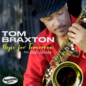 Hope for Tomorrow (feat. Bob James) by Tom Braxton
