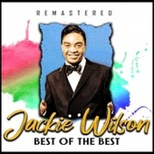 Best of the Best (Remastered) by Jackie Wilson