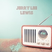 Jerry Lee Lewis - Vintage Cafè by Jerry Lee Lewis