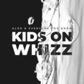 Kids on Whizz de Alok
