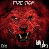 Fire Sign by Mad Rapper