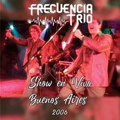 Show en Vivo en Buenos Aires von Frecuencia Trio