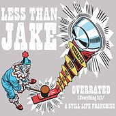 Overrated [Everything Is] / A Still Life Franchise von Less Than Jake