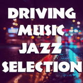Driving Music Jazz Selection von Various Artists