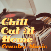 Chill Out At Home Country Music von Various Artists