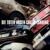 Crash Landing [Jubiläumsedition Remastered] von Die Toten Hosen