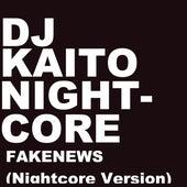 FakeNews (Nightcore Version) von DJ Kaito