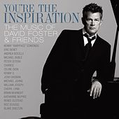 You're The Inspiration: The Music Of David Foster And Friends (Int'l DMD) by Various Artists