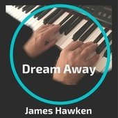 Dream Away by James Hawken
