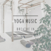 Breathe In by Yoga Music