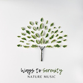 Ways to Serenity: Achieve Innate Peace with Nature Sounds, New Age Background Music for Relaxing Massage by Calm Music Zone (1)