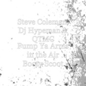 Pump Ya Arms in the Air Booty Scoot by Steve Coleman