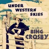 Under Western Skies by Bing Crosby