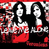 Leave Me Alone by The Veronicas