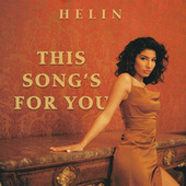 This Song's For You de Helin