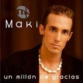 Un millon de gracias de Maki