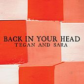 Back In Your Head de Tegan and Sara