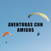 Aventuras con amigos by Various Artists