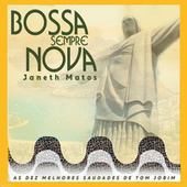 Bossa Sempre Nova - As Dez Melhores Saudades de Tom Jobim by Janeth Matos