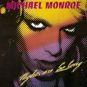 Nights Are So Long fra Michael Monroe
