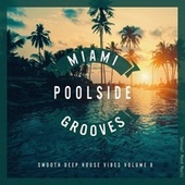 Miami Poolside Grooves, Vol. 8 von Various Artists