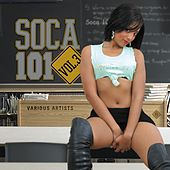 Soca 101 Vol. 3 by Various Artists