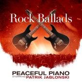 Rock Ballads: Peaceful Piano by Patrik Jablonski
