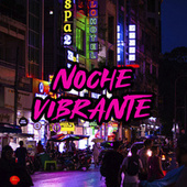 Noche Vibrante by Various Artists