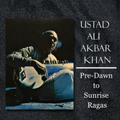 Pre-Dawn to Sunrise Ragas de Ali Akbar Khan