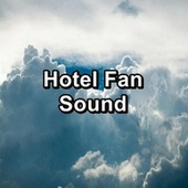 Hotel Fan Sound by White Noise Meditation (1)