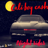 Night Rider by Cali Boy Cash