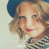 Under the Rain von MIA