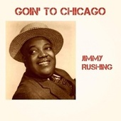 Goin' to Chicago by Jimmy Rushing