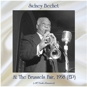 At The Brussels Fair, 1958 (EP) (All Tracks Remastered) by Sidney Bechet