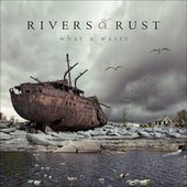 What A Waste (feat. Maye) de Rivers and Rust