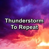 Thunderstorm To Repeat de Relaxing Sounds of Nature