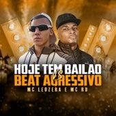 Hoje Tem Bailão VS Beat Agressivo de MC LeoZera