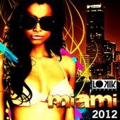 Lo kik Miami 2012 by Various Artists