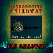 Introducing Calloway - Live in New York (Remastered) by Various Artists