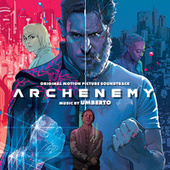 Archenemy (Original Motion Picture Soundtrack) by Umberto