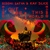 Out of This World by Boddhi Satva