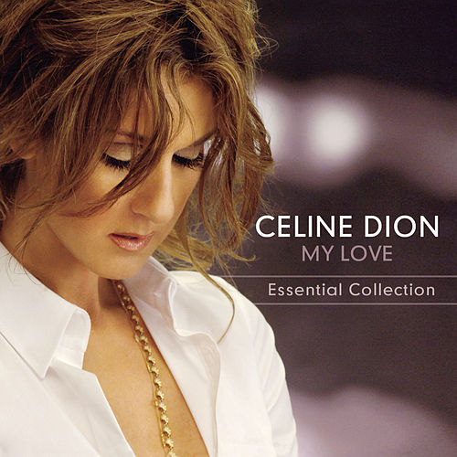 My Love Essential Collection von Celine Dion
