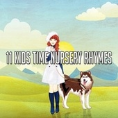 11 Kids Time Nursery Rhymes by Canciones Infantiles