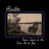 From Them to Us, from Us to You by Balto