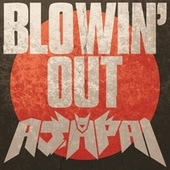 Blowin' Out by Ajapai