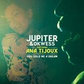 You Sold Me A Dream (feat. Ana Tijoux) de Jupiter