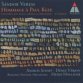 Veress : Hommage à Paul Klee, Concerto for Piano Strings & Percussion & 6 Csárdás by András Schiff